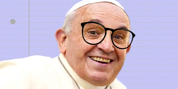 pope ps, ps, Pope Francis, smart, religious, religion, nerd