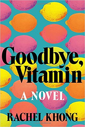 goodbye vitamin, rachel khong, novel, books