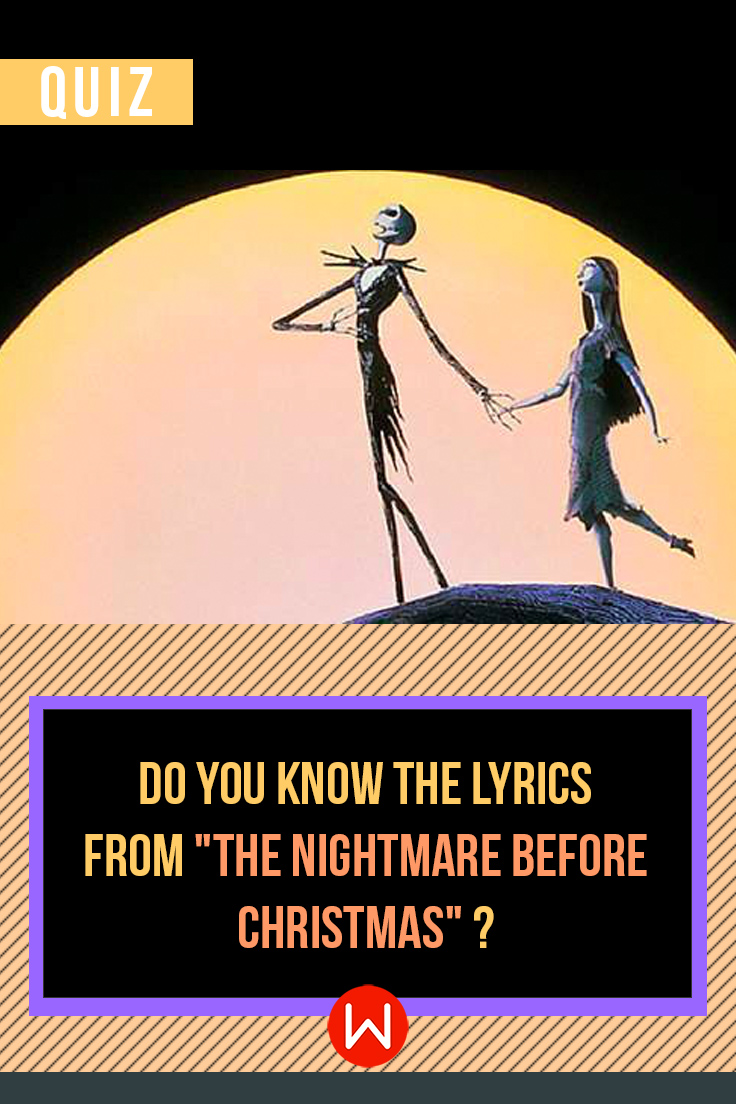 Quiz:-Do-You-Know-The-Lyrics-From-\The-Nightmare-Before-Christmas\