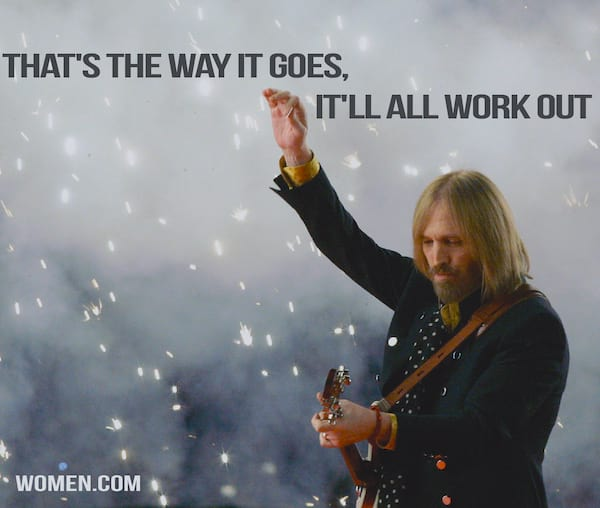 Tom Petty Quote lyrics, It'll All Work Out Eventually