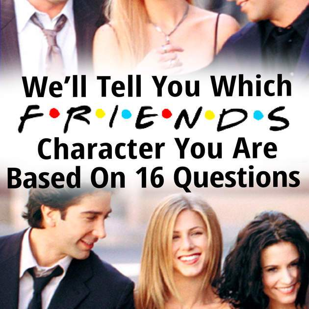 Quiz: We'll Tell You Which Friends Character You Are Based