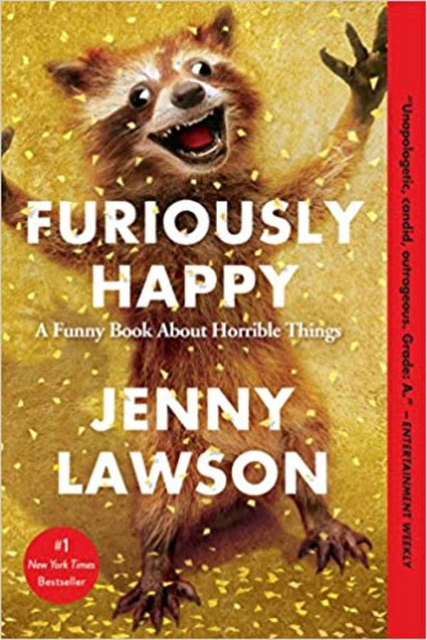 Furiously Happy: A Funny Book About Horrible Things by Jenny Lawson book cover