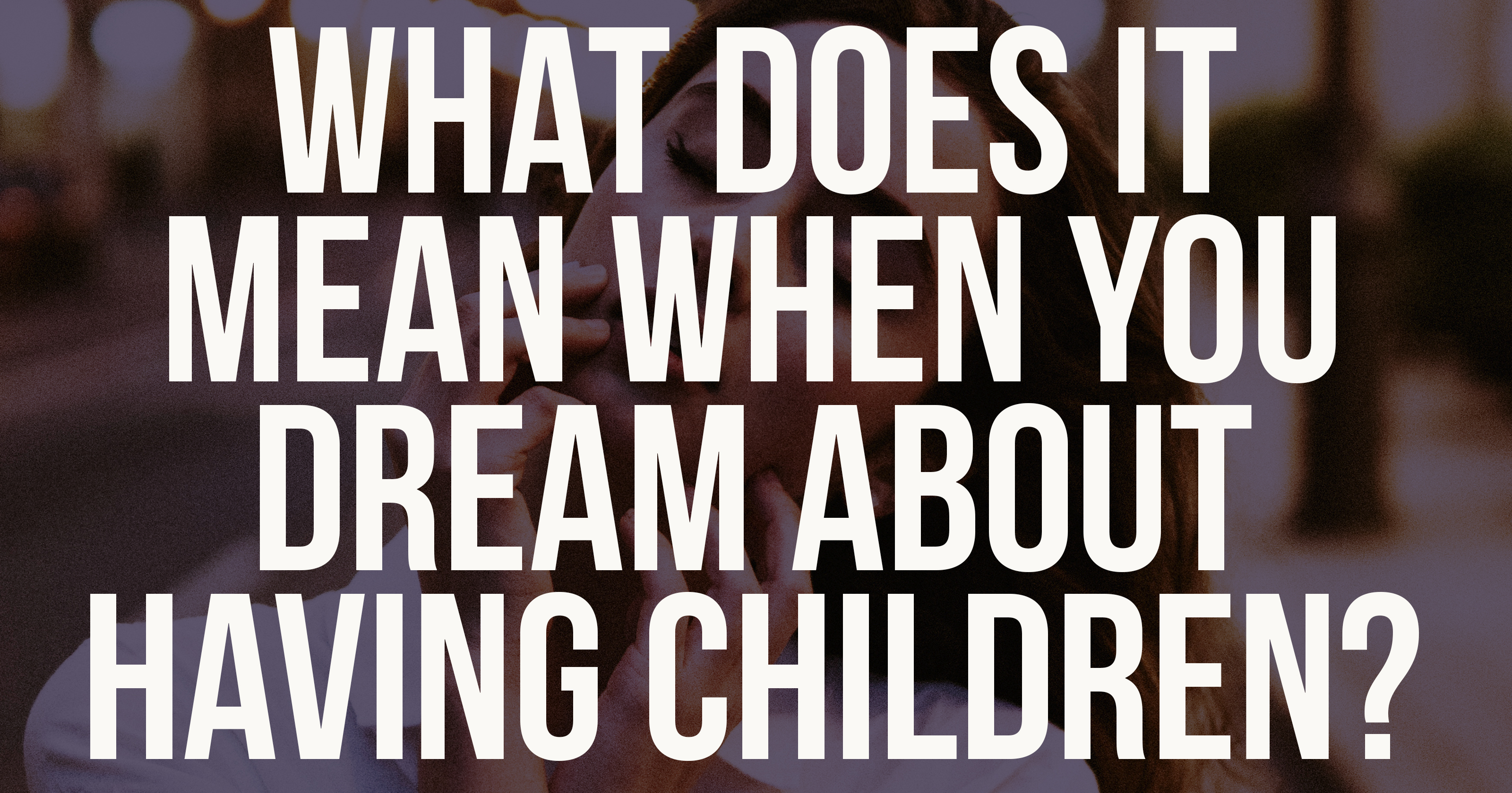 what does it mean when you dream about having kids