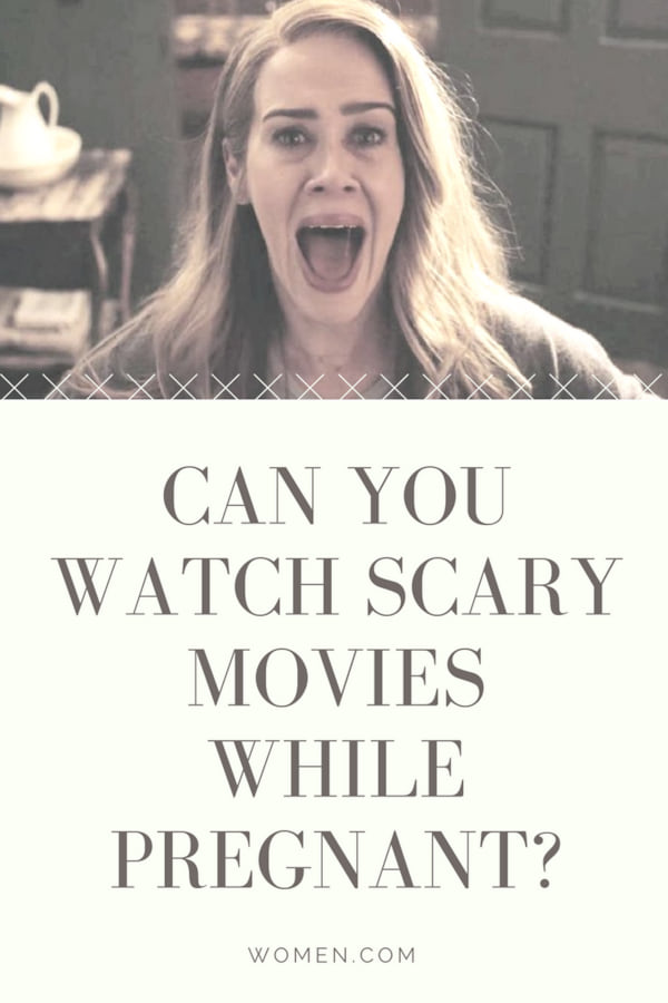 Can You Watch Scary Movies While Pregnant? - Women com