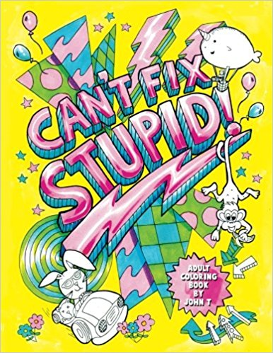 Can't Fix Stupid coloring book cover