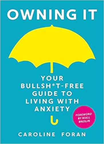 Cover for Owning it: your bullshit free guide to living with anxiety