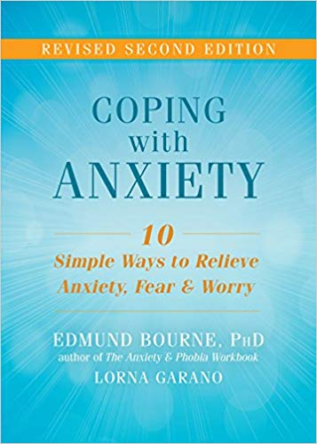 Cover for Coping with Anxiety: Ten Simple Ways to Relieve Anxiety, fear, and Worry