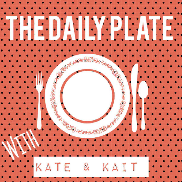 Artwork for The Daily Plate With Kate and Kait