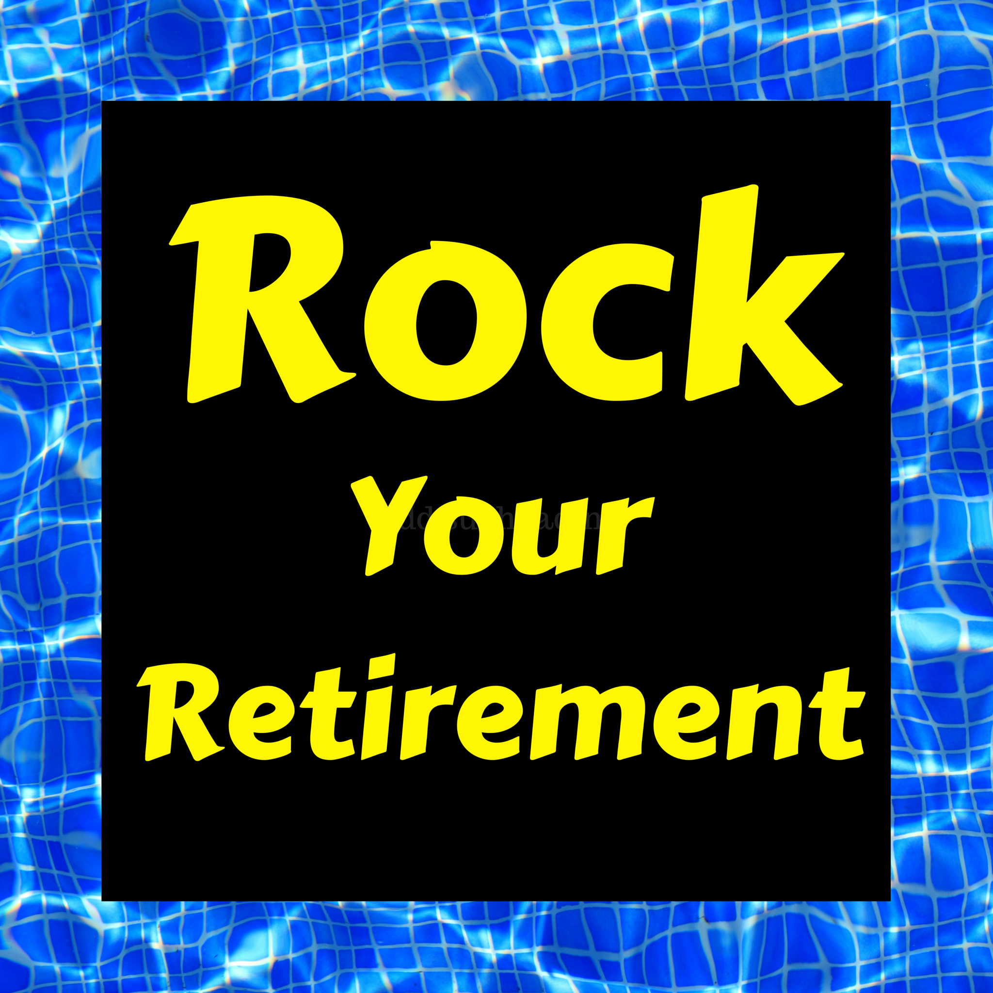 Artwork for Rock Your Retirement Show podcast