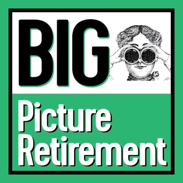 Artwork for Big Picture Retirement podcast
