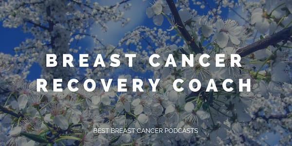 breast cancer podcasts 2018, best