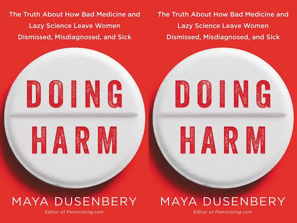 Books to read if you've recently been diagnosed with a chronic illness, Doing Harm by Maya Dusenbery, books, health