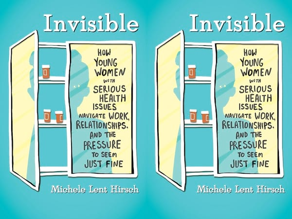 Books to read if you've recently been diagnosed with a chronic illness, Invisible by Michele Lent Hirsch, health, books