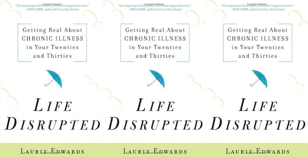 Books to read if you've recently been diagnosed with a chronic illness, Life Disrupted by Laurie Edwards