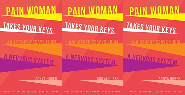 Books to read if you've recently been diagnosed with a chronic illness, Pain Woman Takes Your Keys by Sonya Huber, books, health