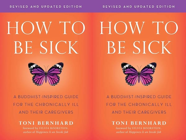Books to read if you've recently been diagnosed with a chronic illness, How to Be Sick by Toni Bernhard, books, health