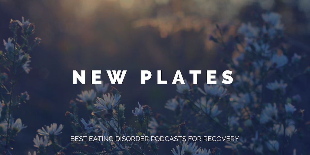 best eating disorder podcasts 2018 for recovery