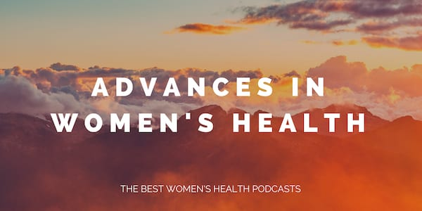 best women's health podcasts of 2018