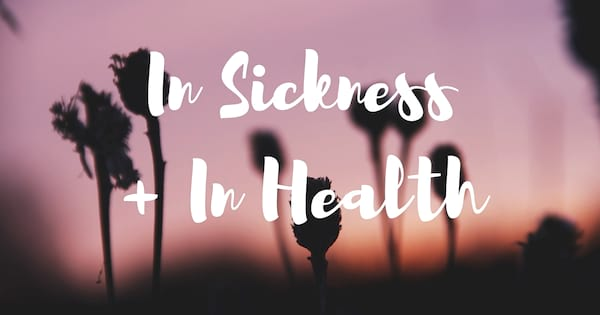 Chronic Illness Podcasts, purple background with text that reads \In Sickness + In Health\, health