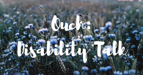 Chronic Illness Podcast, purple flowers with the text \Ouch: Disability Talk\, health