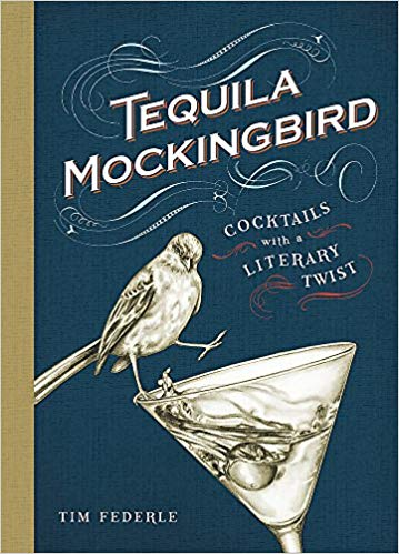 Tequila Mockingbird: Cocktails With a Literary Twist from Amazon
