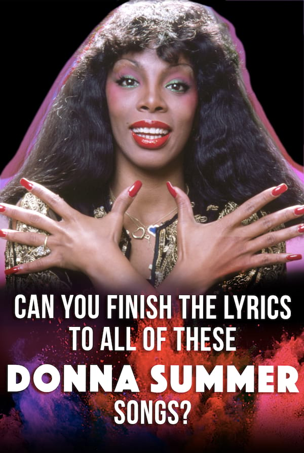 Quiz: Can You Finish The Lyrics To All Of These Donna Summer