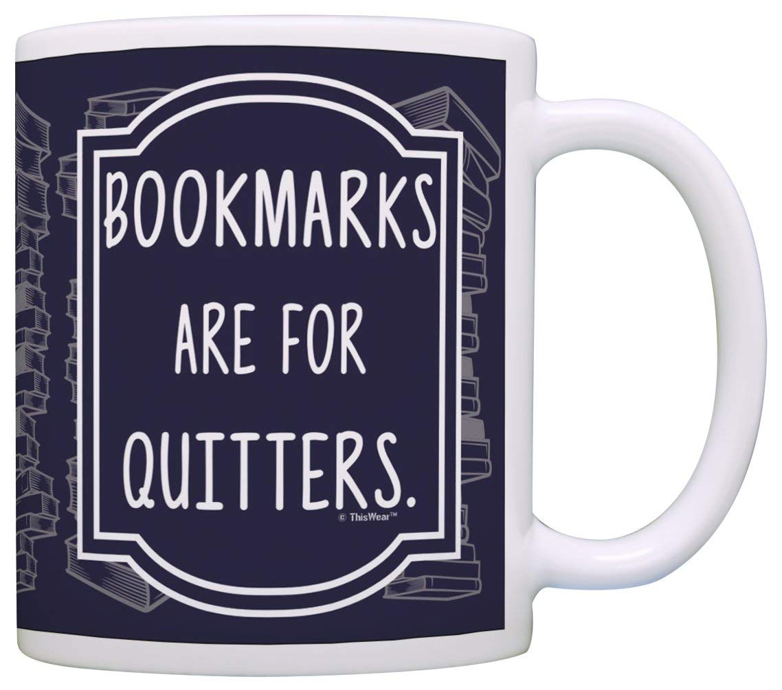 Bookmarks are for quitters mug from Amazon