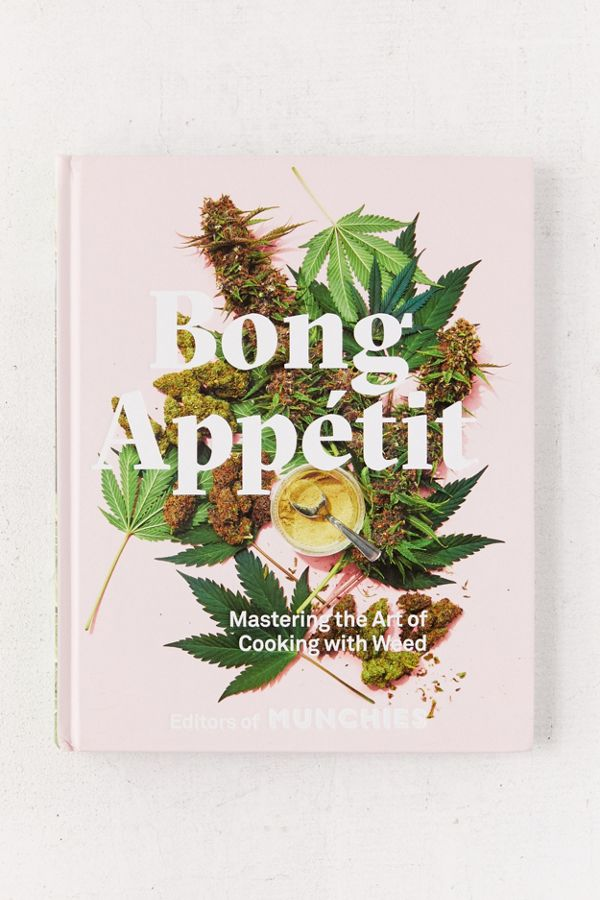 Bong Appétit: Mastering the Art of Cooking With Weed book cover