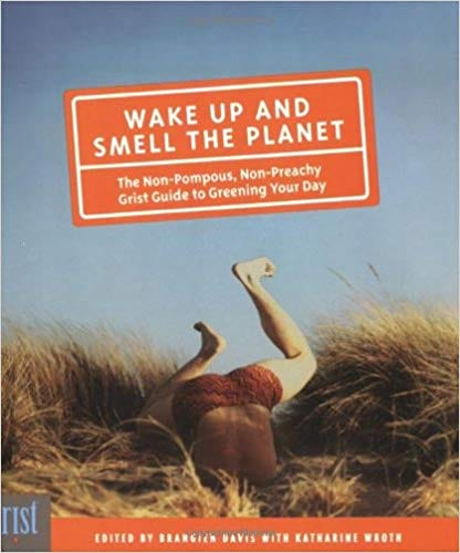 Wake Up and Smell the Planet book cover from Amazon