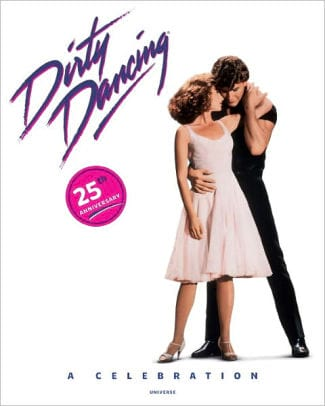 Dirty Dancing: A Celebration book cover