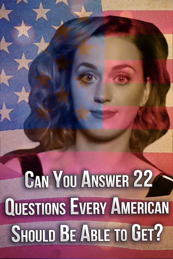 Quiz: Can You Answer 22 Questions Every American Should Be Able to