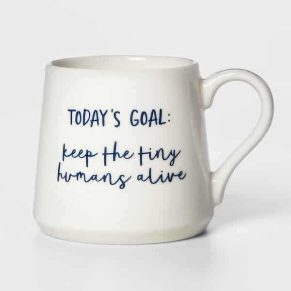 'Today's Goal: Keep the Tiny Humans Alive' coffee mug from Target