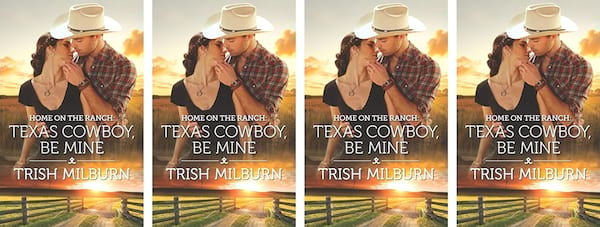 books, Texas Cowboy Be Mine book cover by Trish Milburn, Western Romance Books