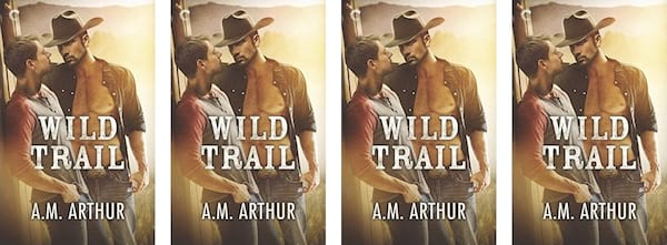 books, Wild Trail book cover by A.M. Arthur, Western Romance Novels