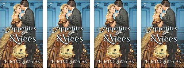 Harlequin Romance Books, cover of the book Appetites & Vices by Felicia Grossman, books
