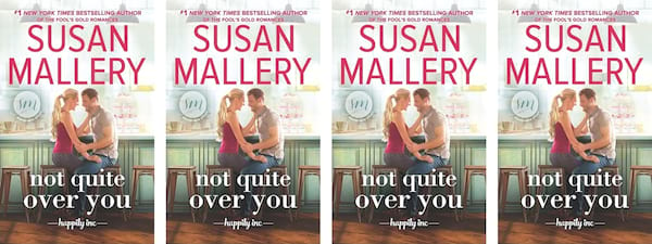Small Town Romance Novels, book cover of Not Quite Over You by Susan Mallery, books