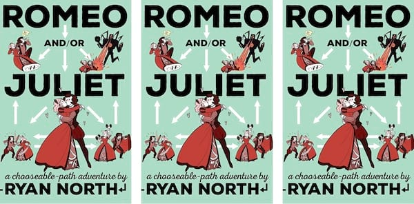 Choose Your Own Romance Novels, cover of Romeo and/or Juliet by Ryan North, books