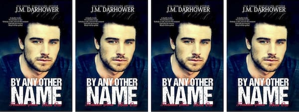 Mafia Romance Novels, cover of By Any Other Name by J.M. Darhower, books
