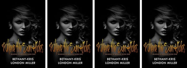 Mafia Romance Novels, cover of Where the Sun Hides by Bethany Kris and London Miller, books