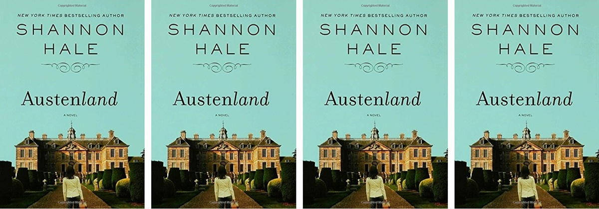 Modern Novels Jane Austen Would Love, cover of Austenland by Shannon Hale, books