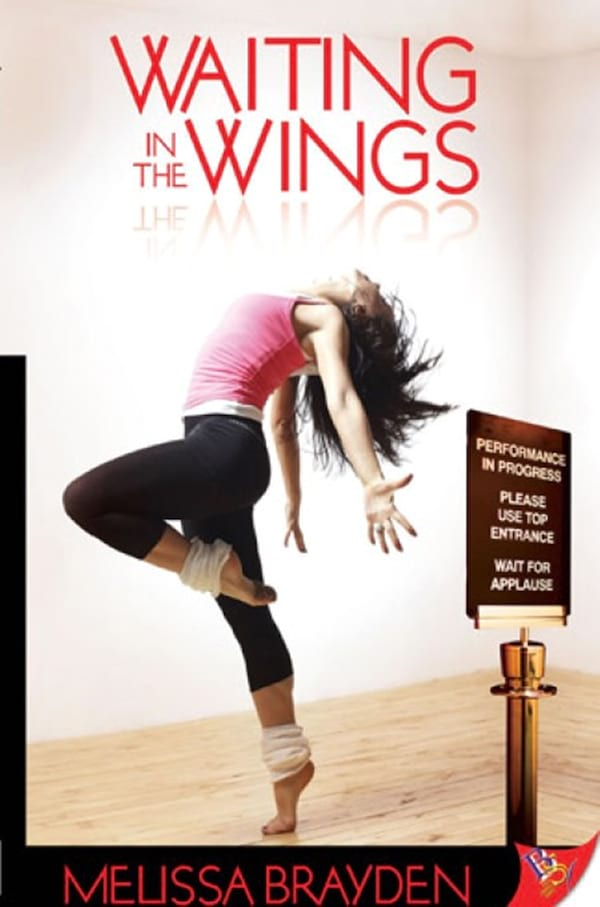 Romance Novels About Dancers, cover of Waiting in the Wings by Melissa Brayden, books