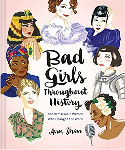 'Bad Girls Throughout History' by Ann Shen