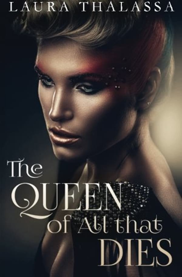 books, cover of The Queen of All That Dies by Laura Thalassa, Dystopian Romance Novel