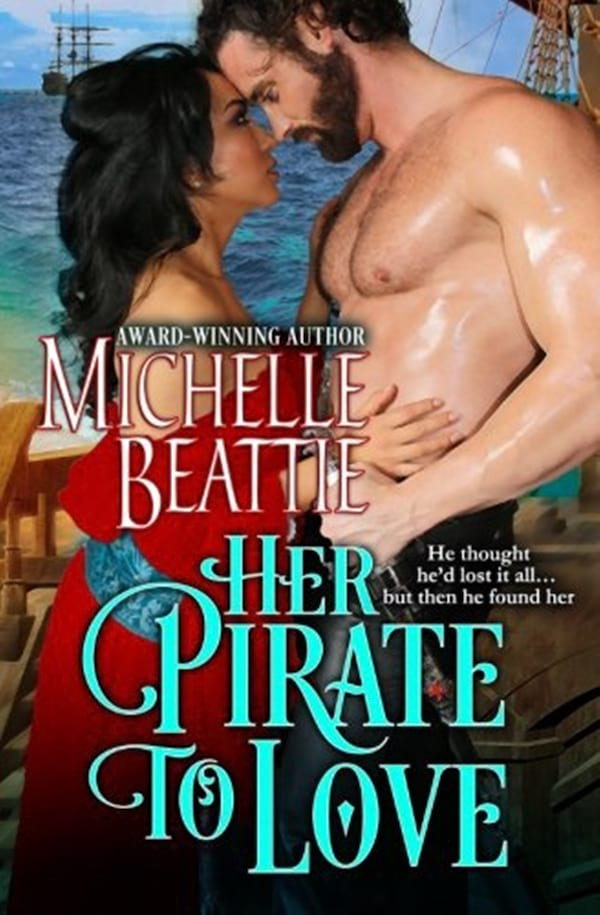 books, cover of Her Pirate to Love by Michelle Beattie, Pirate Romance Novels