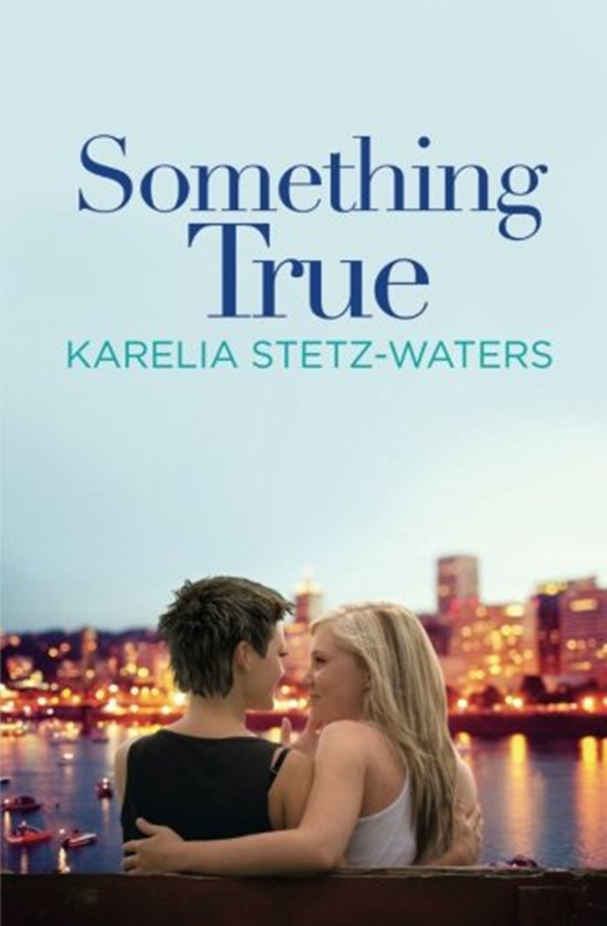 Coffee Shop Romance Novels, cover of Something True by Karelia Stetz-Waters, books
