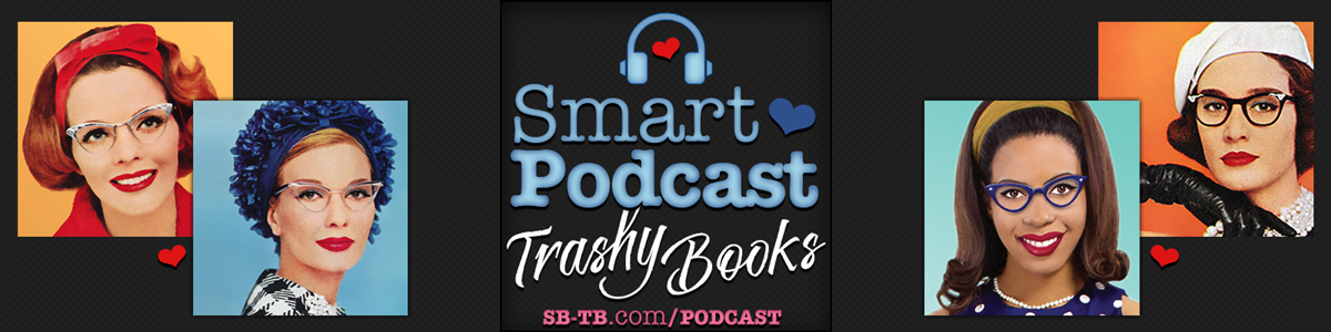 Romance Podcasts, the cover image of the Smart Podcast Trashy Books podcasts, books