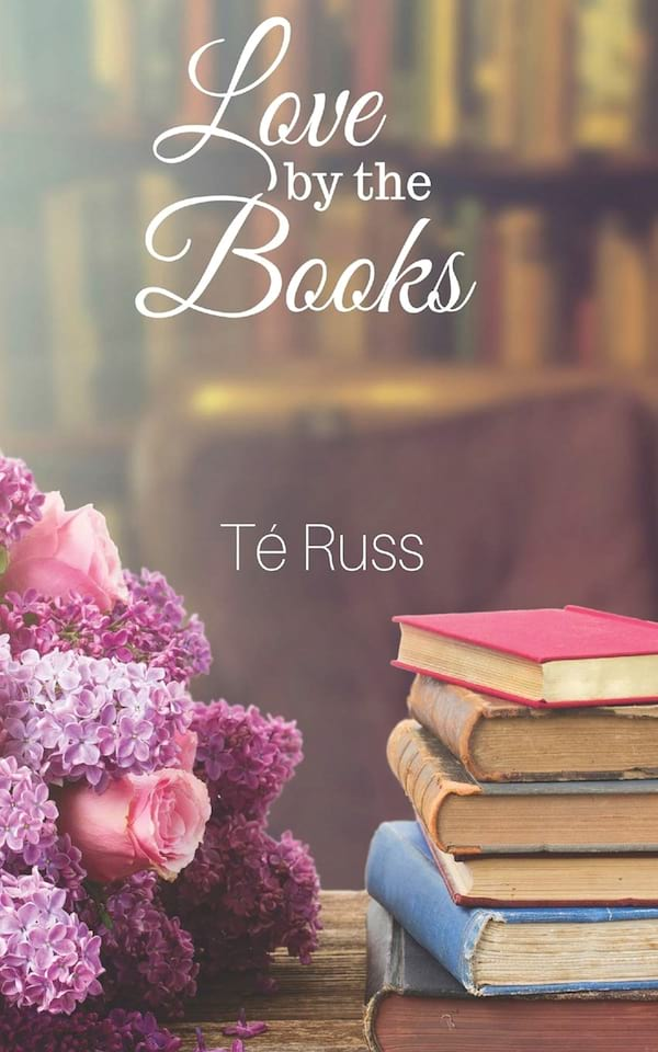 Self-Published Romance Novels, cover of Love By the Books by Te Russ, books
