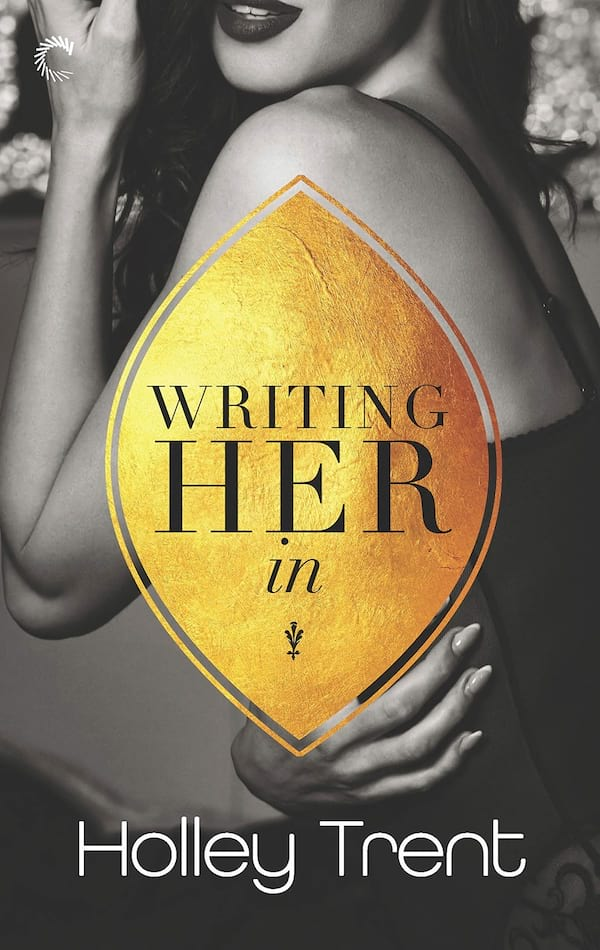 New Romance Audiobooks, book cover of Writing Her In by Holley Trent, books