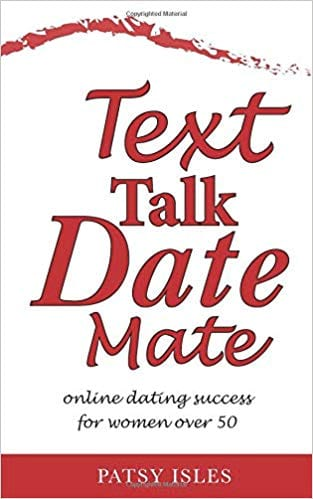 Mate: Online dating success for women over 50 book cover, date, talk, text