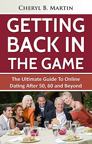 60 and Beyond book cover from Amazon, Getting Back In The Game: The Ultimate Guide To Online Dating After 50